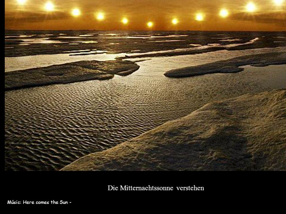 Músic: Here comes the Sun - Die Mitternachtssonne verstehen