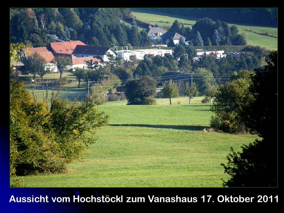 Aussicht vom Hochstöckl zum Vanashaus 17. Oktober 2011