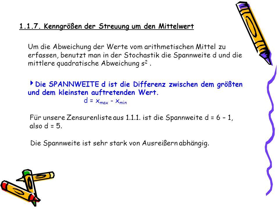 Um die Abweichung der Werte vom arithmetischen Mittel zu erfassen, benutzt man in der Stochastik die Spannweite d und die mittlere quadratische Abweic