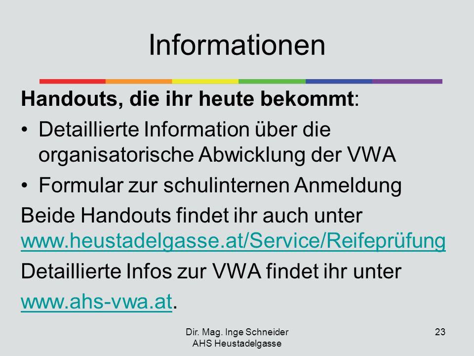 Informationen Handouts, die ihr heute bekommt: Detaillierte Information über die organisatorische Abwicklung der VWA Formular zur schulinternen Anmeld