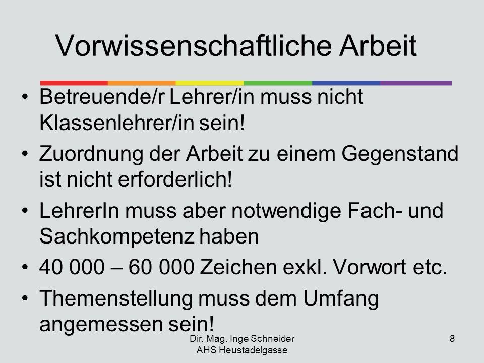 Dir.Mag. Inge Schneider AHS Heustadelgasse 9 Zeitplan der VWA 7.