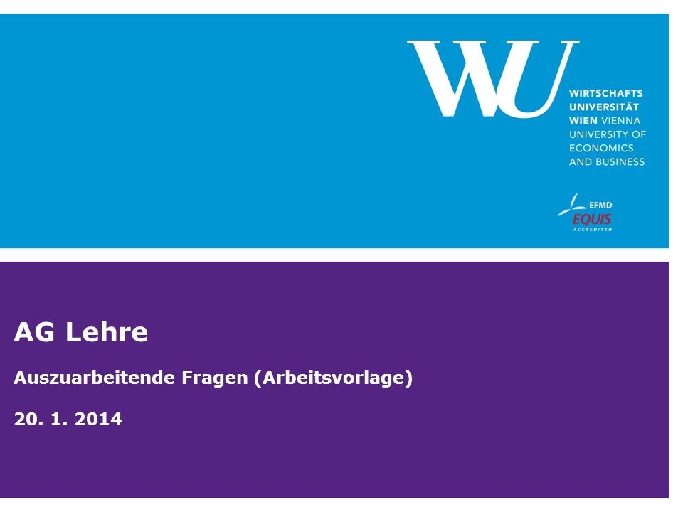 AG Lehre Auszuarbeitende Fragen (Arbeitsvorlage) 20. 1. 2014