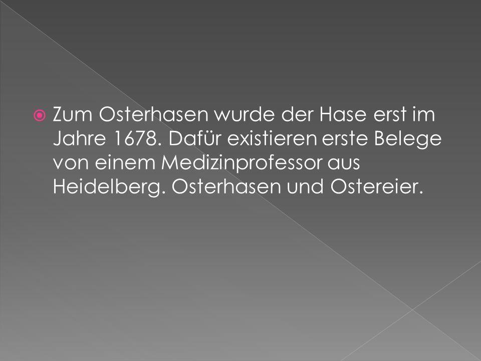 Zum Osterhasen wurde der Hase erst im Jahre 1678.