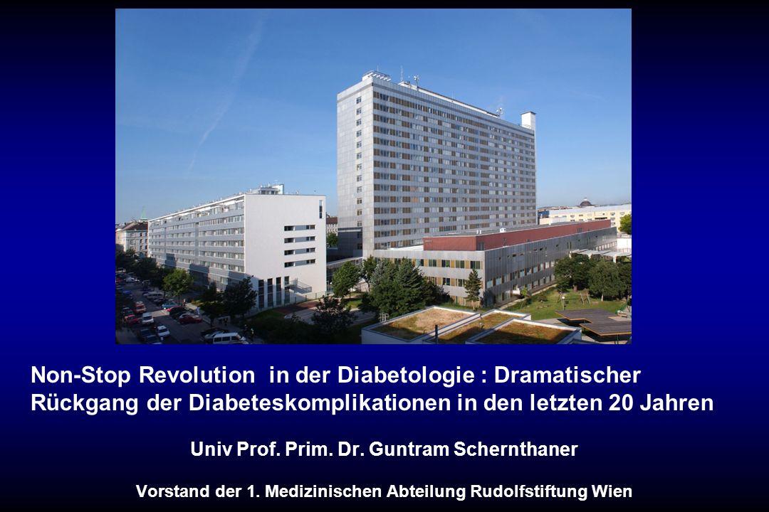 Univ Prof. Prim. Dr. Guntram Schernthaner Vorstand der 1. Medizinischen Abteilung Rudolfstiftung Wien Non-Stop Revolution in der Diabetologie : Dramat