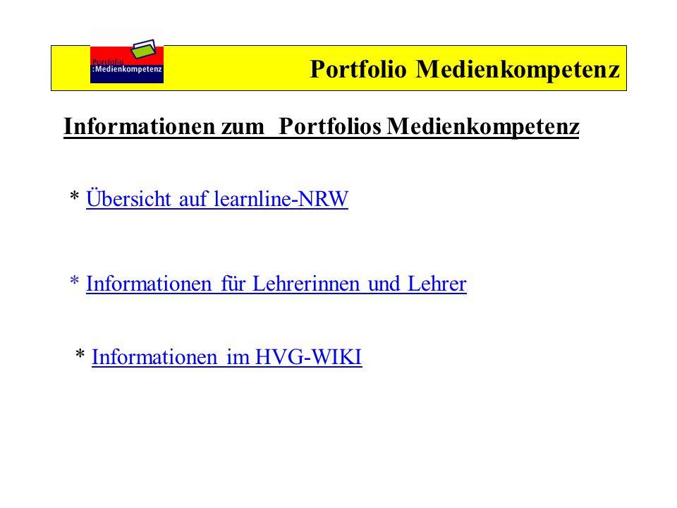 Portfolio Medienkompetenz Informationen zum Portfolios Medienkompetenz * Übersicht auf learnline-NRWÜbersicht auf learnline-NRW * Informationen für Le
