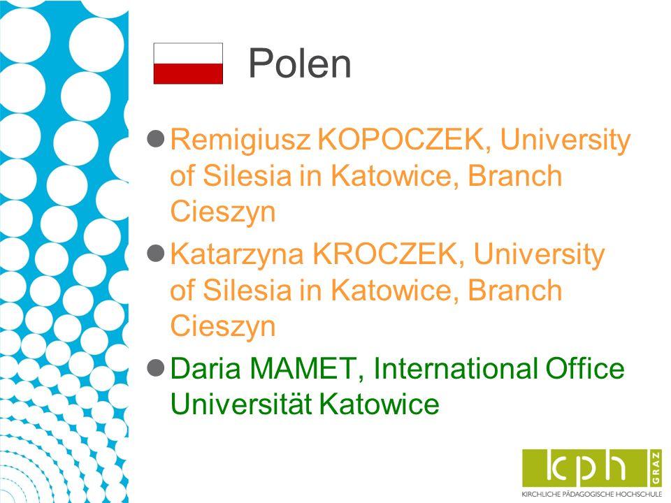 Polen Remigiusz KOPOCZEK, University of Silesia in Katowice, Branch Cieszyn Katarzyna KROCZEK, University of Silesia in Katowice, Branch Cieszyn Daria MAMET, International Office Universität Katowice