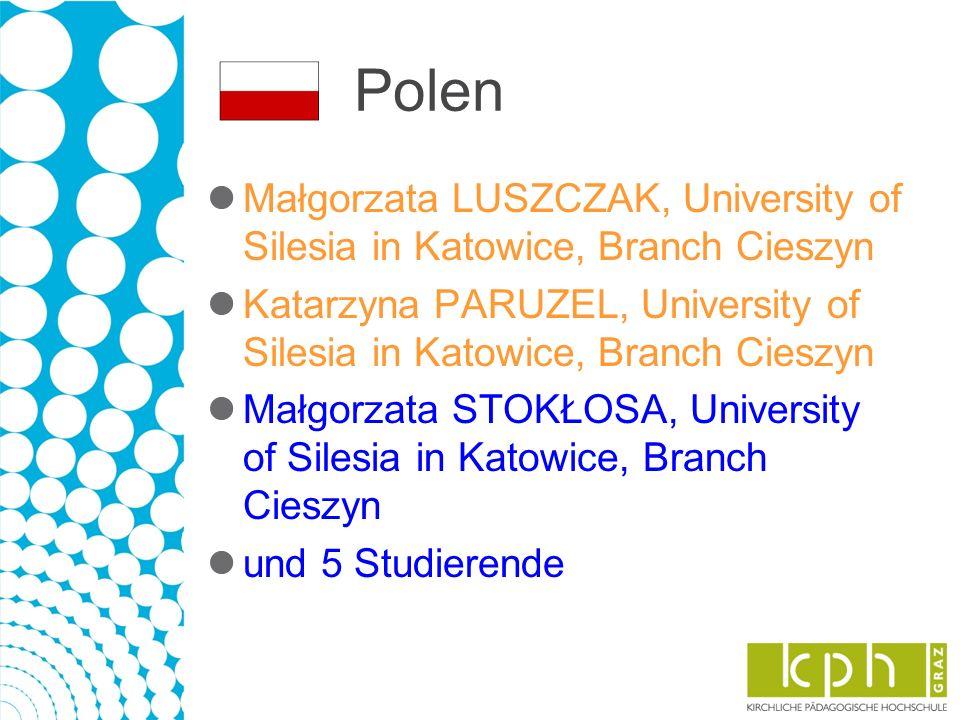 Polen Małgorzata LUSZCZAK, University of Silesia in Katowice, Branch Cieszyn Katarzyna PARUZEL, University of Silesia in Katowice, Branch Cieszyn Małgorzata STOKŁOSA, University of Silesia in Katowice, Branch Cieszyn und 5 Studierende
