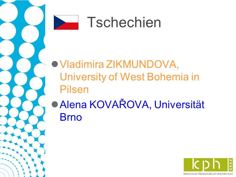 Tschechien Vladimira ZIKMUNDOVA, University of West Bohemia in Pilsen Alena KOVAŘOVA, Universität Brno