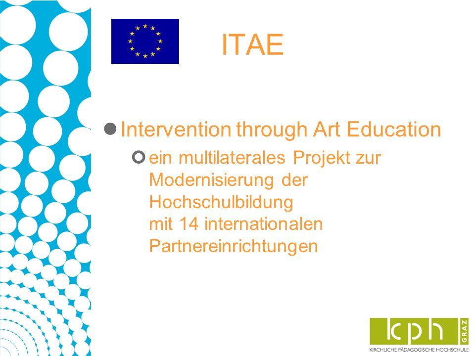 ITAE Intervention through Art Education ein multilaterales Projekt zur Modernisierung der Hochschulbildung mit 14 internationalen Partnereinrichtungen