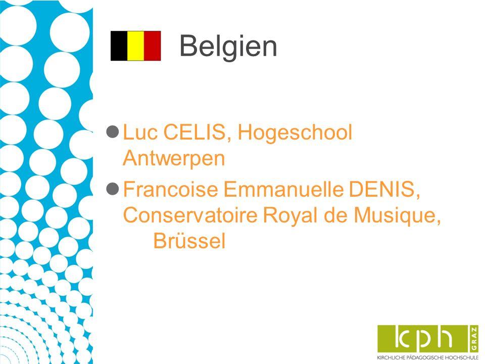 Belgien Luc CELIS, Hogeschool Antwerpen Francoise Emmanuelle DENIS, Conservatoire Royal de Musique, Brüssel