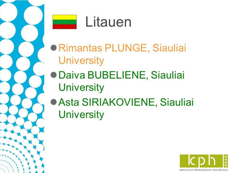 Litauen Rimantas PLUNGE, Siauliai University Daiva BUBELIENE, Siauliai University Asta SIRIAKOVIENE, Siauliai University