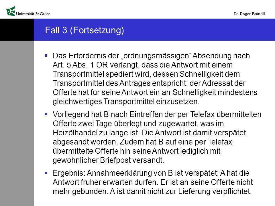 Dr.Roger Brändli Das Erfordernis der ordnungsmässigen Absendung nach Art.