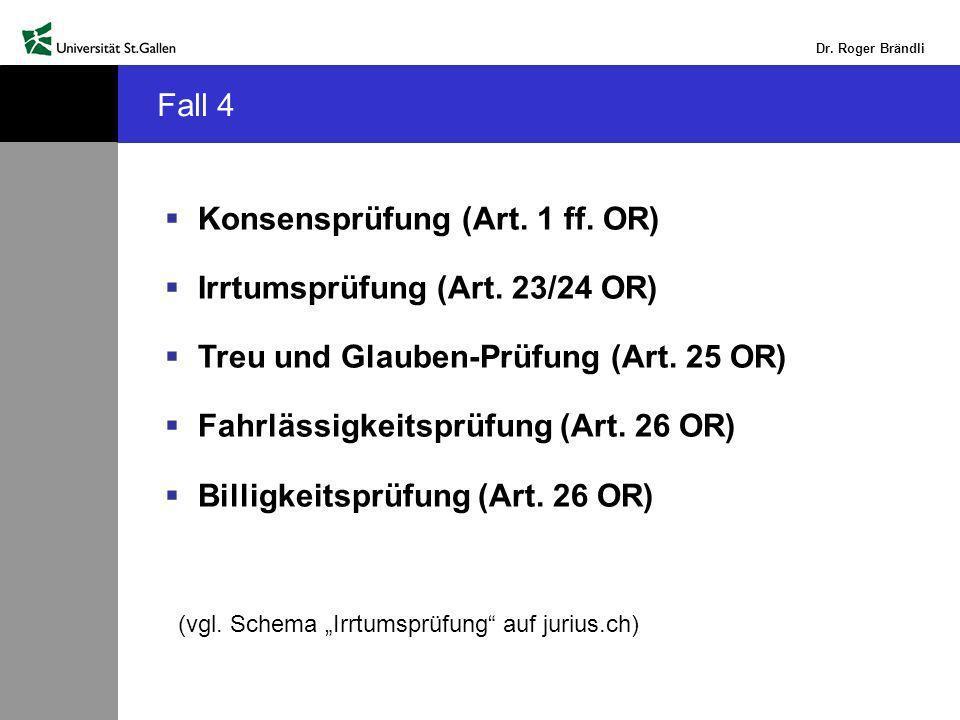 Dr.Roger Brändli Fall 4 Konsensprüfung (Art. 1 ff.