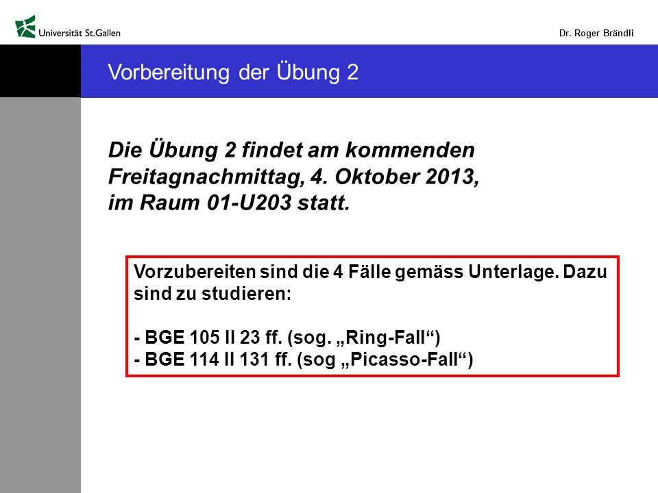 Dr. Roger Brändli Vorbereitung der Übung 2 Die Übung 2 findet am kommenden Freitagnachmittag, 4.