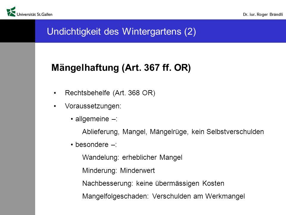 Dr. iur. Roger Brändli Undichtigkeit des Wintergartens (2) Mängelhaftung (Art.