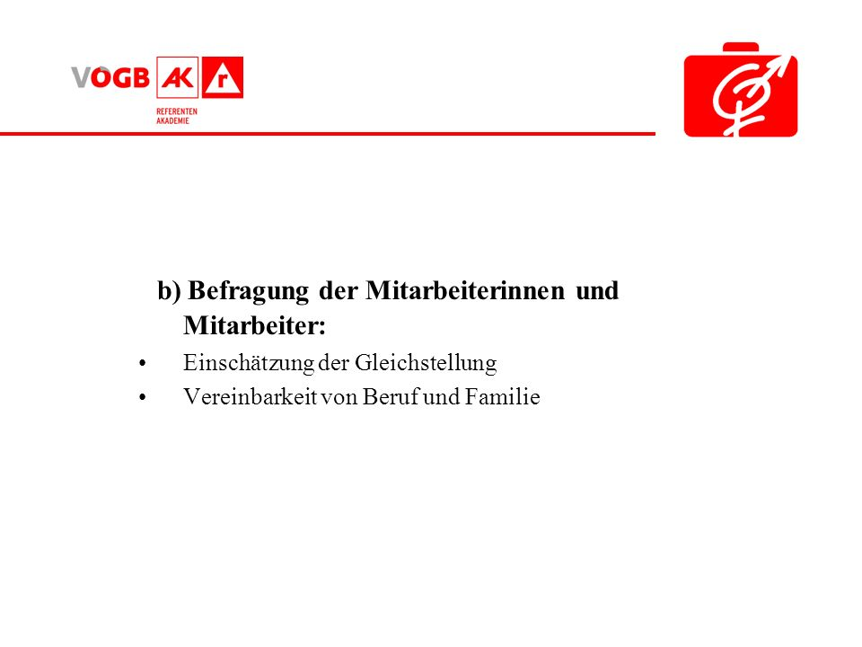 b) Befragung der Mitarbeiterinnen und Mitarbeiter: Einschätzung der Gleichstellung Vereinbarkeit von Beruf und Familie
