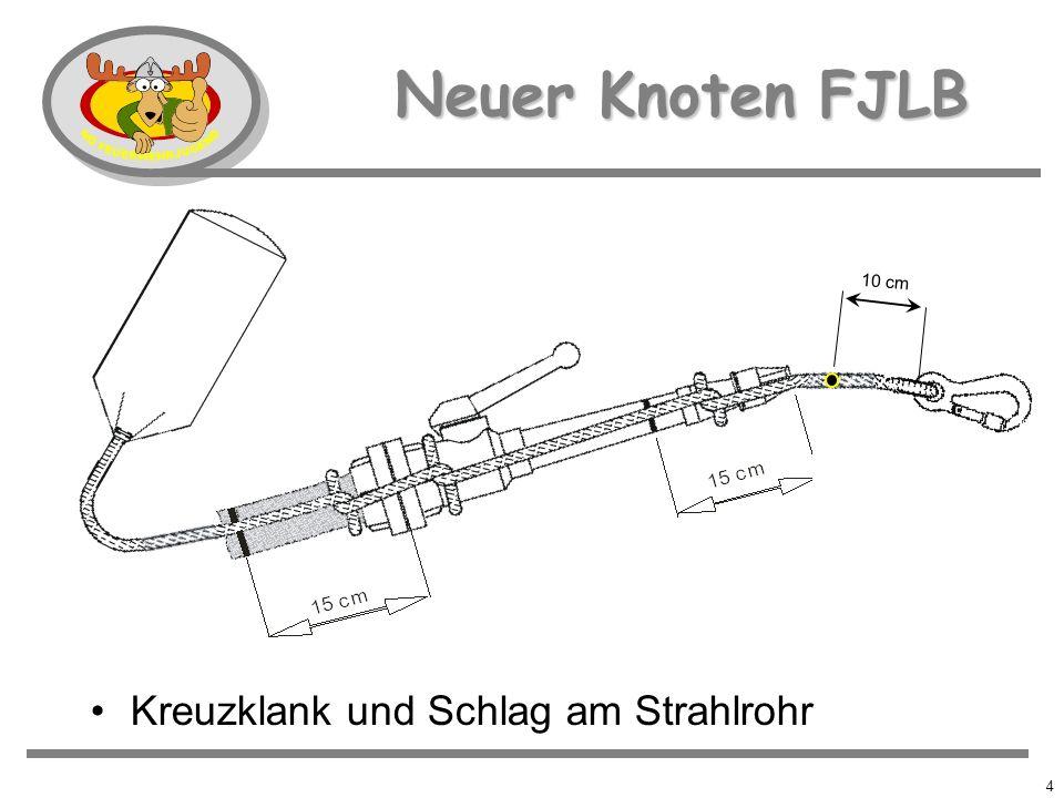 3 15cm bisheriger Knoten FJLB Kreuzklank und Schlag am Strahlrohr