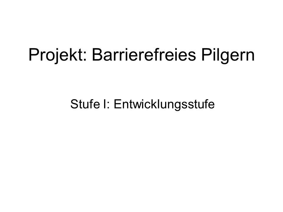 Projekt: Barrierefreies Pilgern Stufe I: Entwicklungsstufe