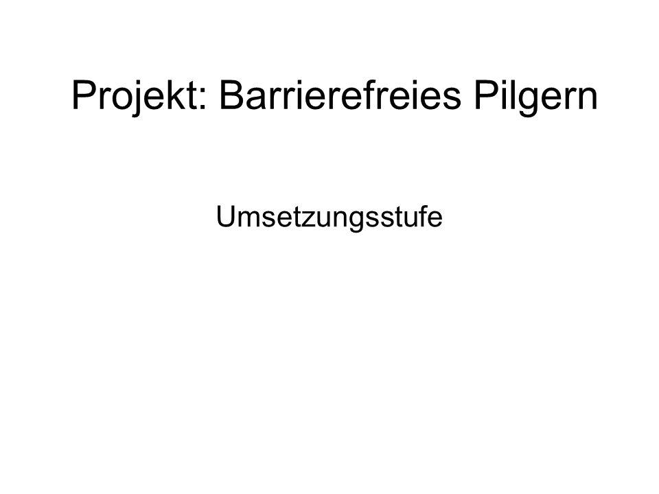 Projekt: Barrierefreies Pilgern Umsetzungsstufe