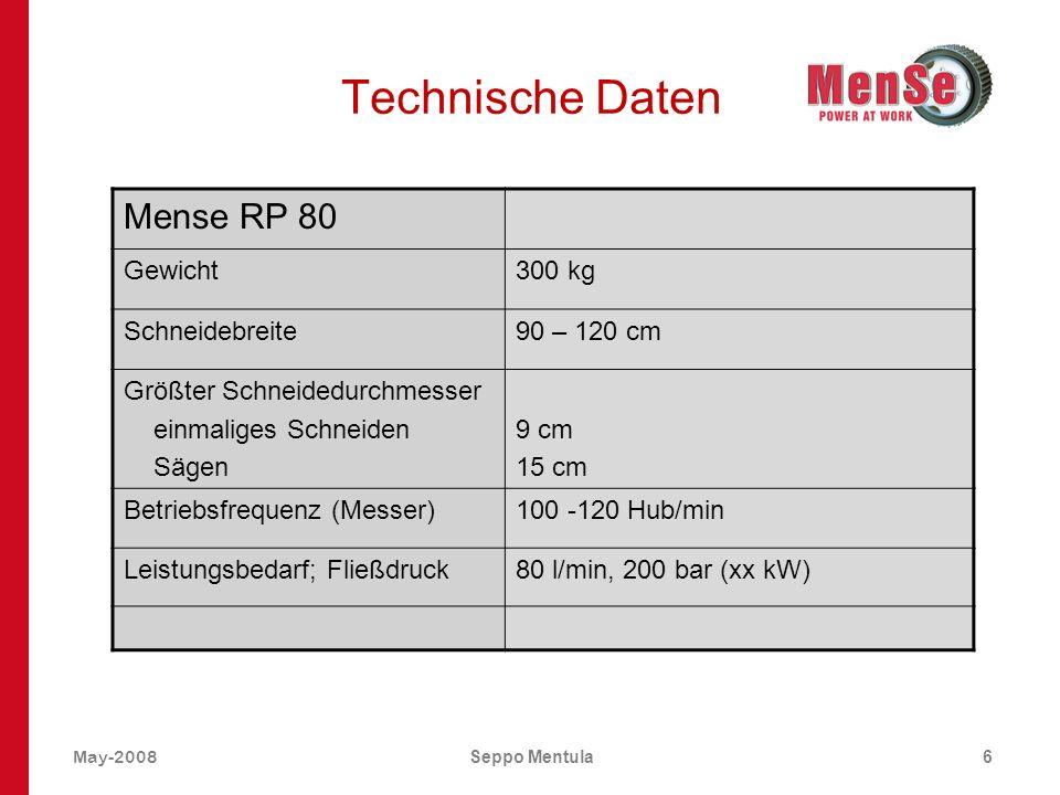 May-2008Seppo Mentula6 Technische Daten Mense RP 80 Gewicht300 kg Schneidebreite90 – 120 cm Größter Schneidedurchmesser einmaliges Schneiden Sägen 9 c