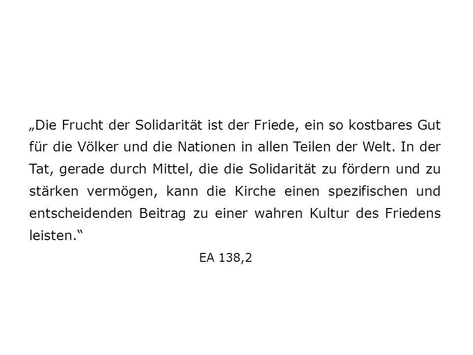 Die Frucht der Solidarität ist der Friede, ein so kostbares Gut für die Völker und die Nationen in allen Teilen der Welt.