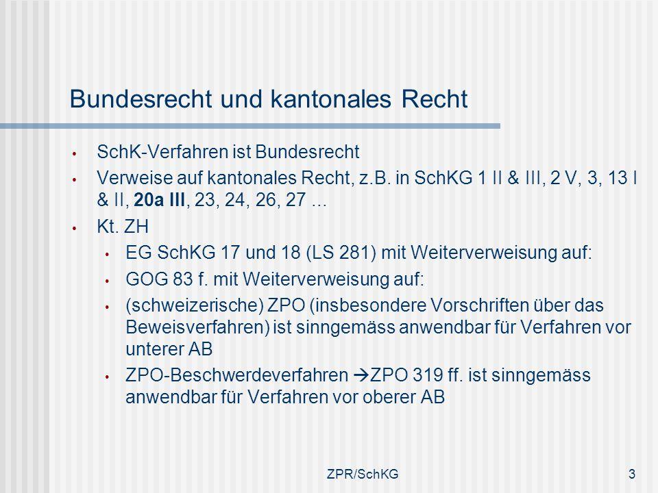 Bundesrecht und kantonales Recht SchK-Verfahren ist Bundesrecht Verweise auf kantonales Recht, z.B. in SchKG 1 II & III, 2 V, 3, 13 I & II, 20a III, 2