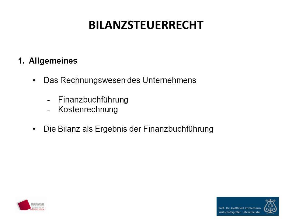 BILANZSTEUERRECHT 1.Allgemeines Das Rechnungswesen des Unternehmens -Finanzbuchführung -Kostenrechnung Die Bilanz als Ergebnis der Finanzbuchführung