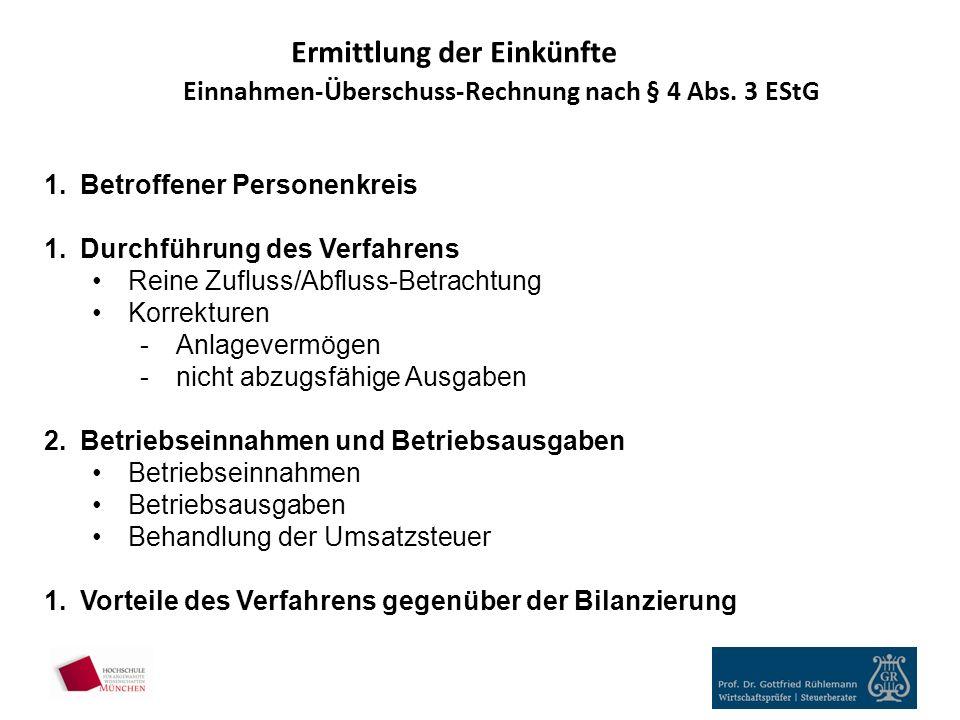 Ermittlung der Einkünfte Einnahmen-Überschuss-Rechnung nach § 4 Abs.