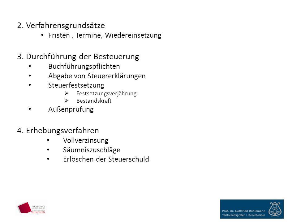 2.Verfahrensgrundsätze Fristen, Termine, Wiedereinsetzung 3.