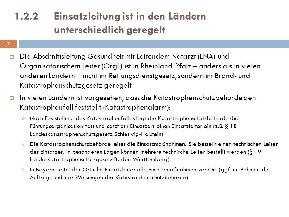 1.2.2Einsatzleitung ist in den Ländern unterschiedlich geregelt Die Abschnittsleitung Gesundheit mit Leitendem Notarzt (LNA) und Organisatorischem Lei