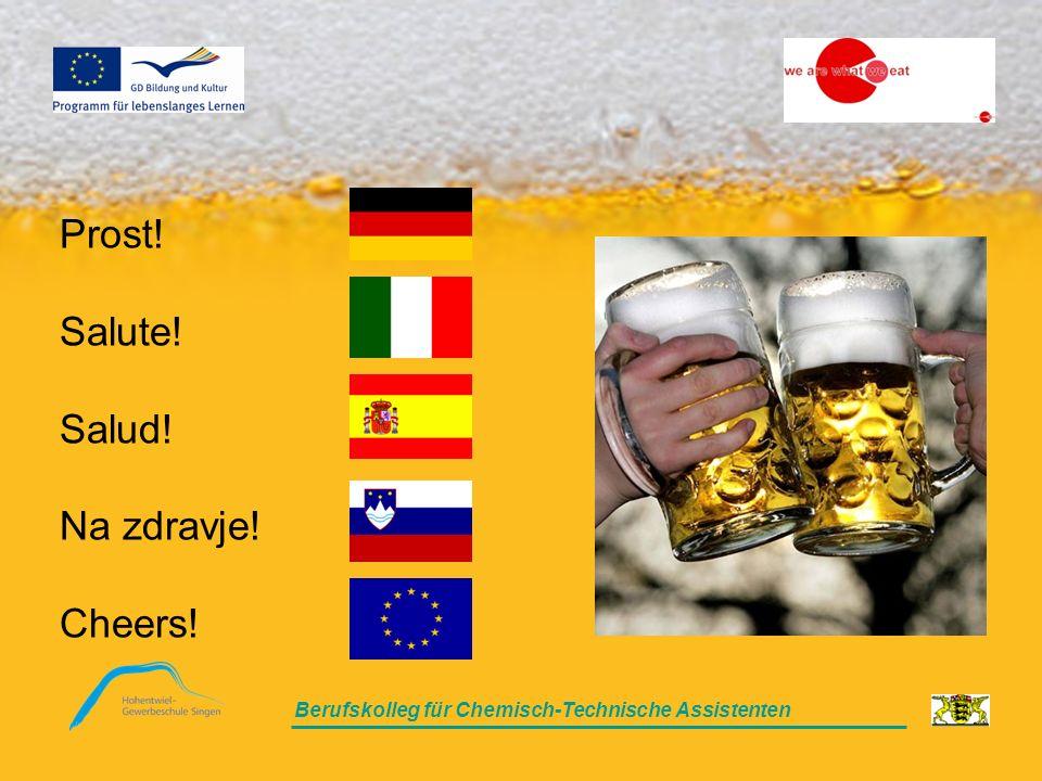 Berufskolleg für Chemisch-Technische Assistenten Prost! Salute! Salud! Na zdravje! Cheers!