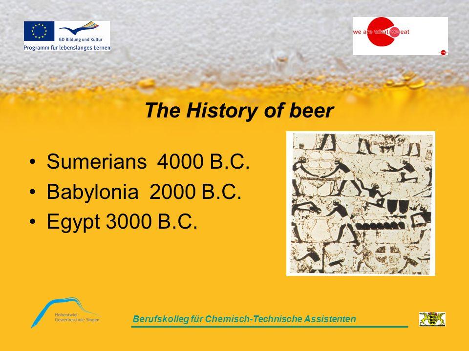 Berufskolleg für Chemisch-Technische Assistenten Sumerians 4000 B.C. Babylonia 2000 B.C. Egypt 3000 B.C. The History of beer