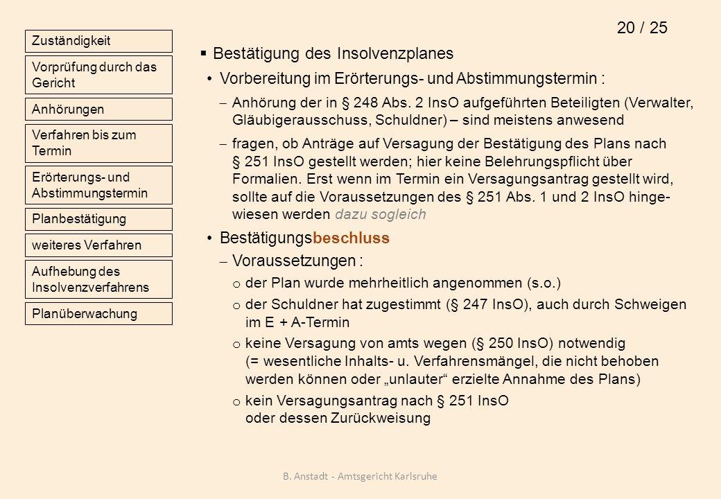Bestätigung des Insolvenzplanes Vorbereitung im Erörterungs- und Abstimmungstermin : Anhörung der in § 248 Abs. 2 InsO aufgeführten Beteiligten (Verwa