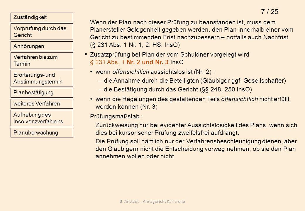Die Entscheidung soll binnen 2 Wochen nach Planvorlage erfolgen (§ 231 Abs.