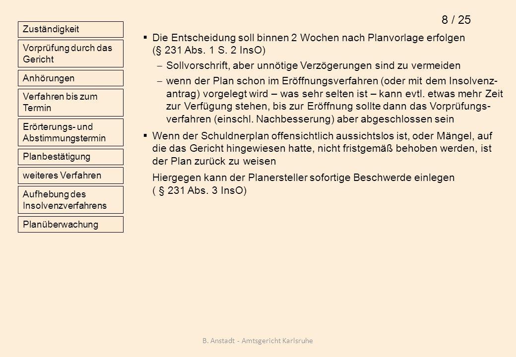 Anhörungen (§ 232 InsO) Gericht holt Stellungnahmen ein : wenn folgende Beteiligte existieren : Gläubigerausschuss (ggf.