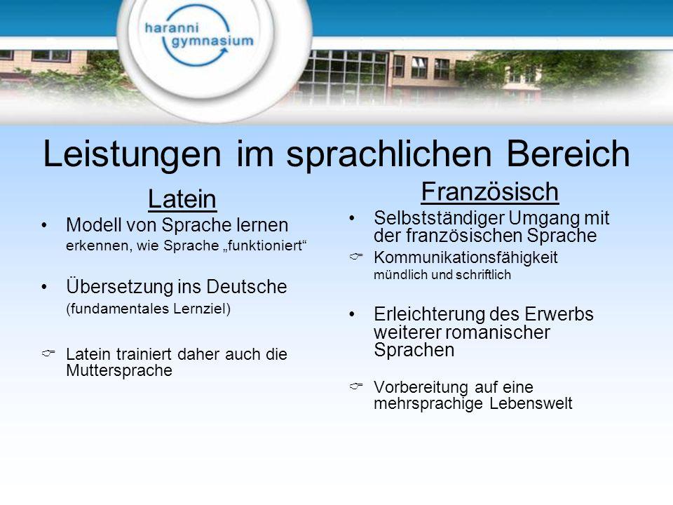 Leistungen im sprachlichen Bereich Latein Modell von Sprache lernen erkennen, wie Sprache funktioniert Übersetzung ins Deutsche (fundamentales Lernzie