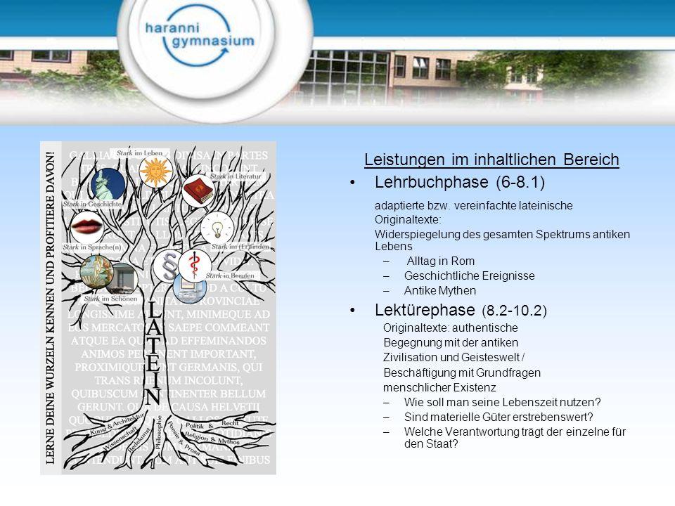 Leistungen im inhaltlichen Bereich Lehrbuchphase (6-8.1) adaptierte bzw. vereinfachte lateinische Originaltexte: Widerspiegelung des gesamten Spektrum