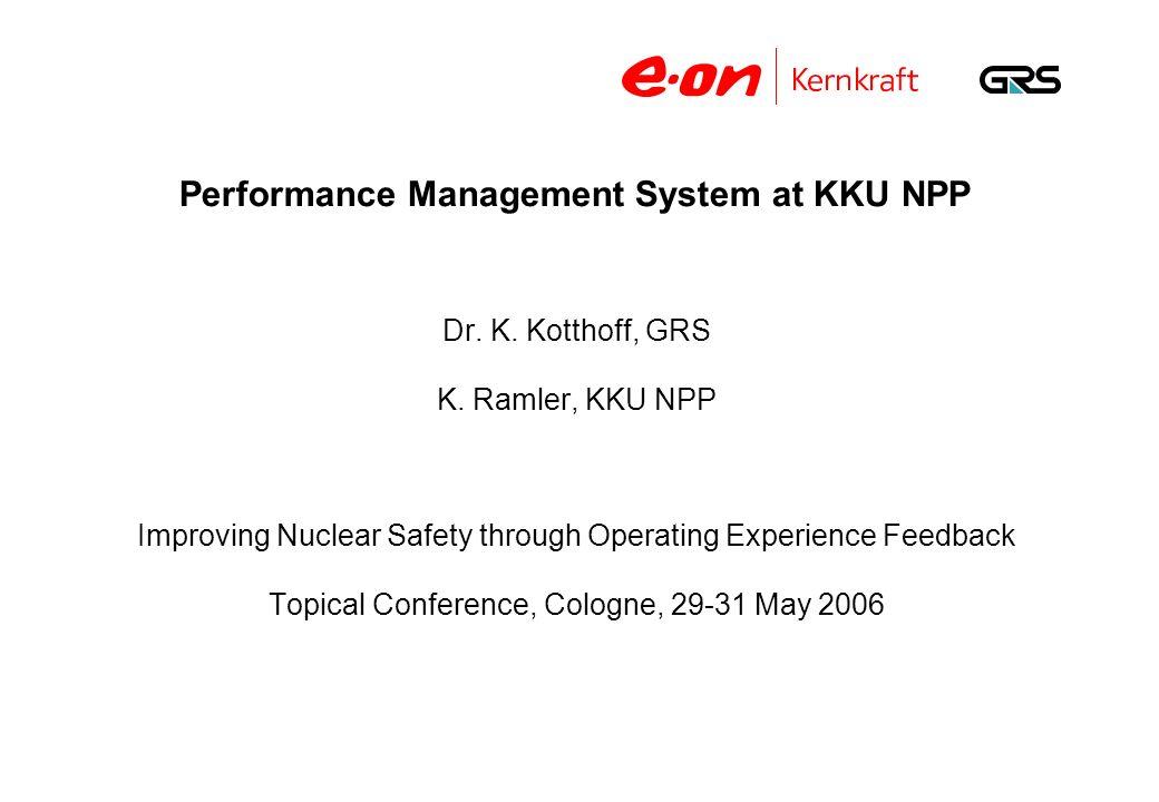 Performance Management System at KKU NPP Dr.K. Kotthoff, GRS K.