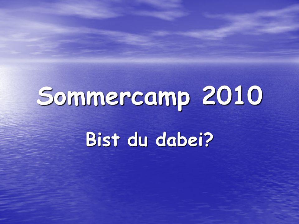 Sommercamp 2010 Bist du dabei?