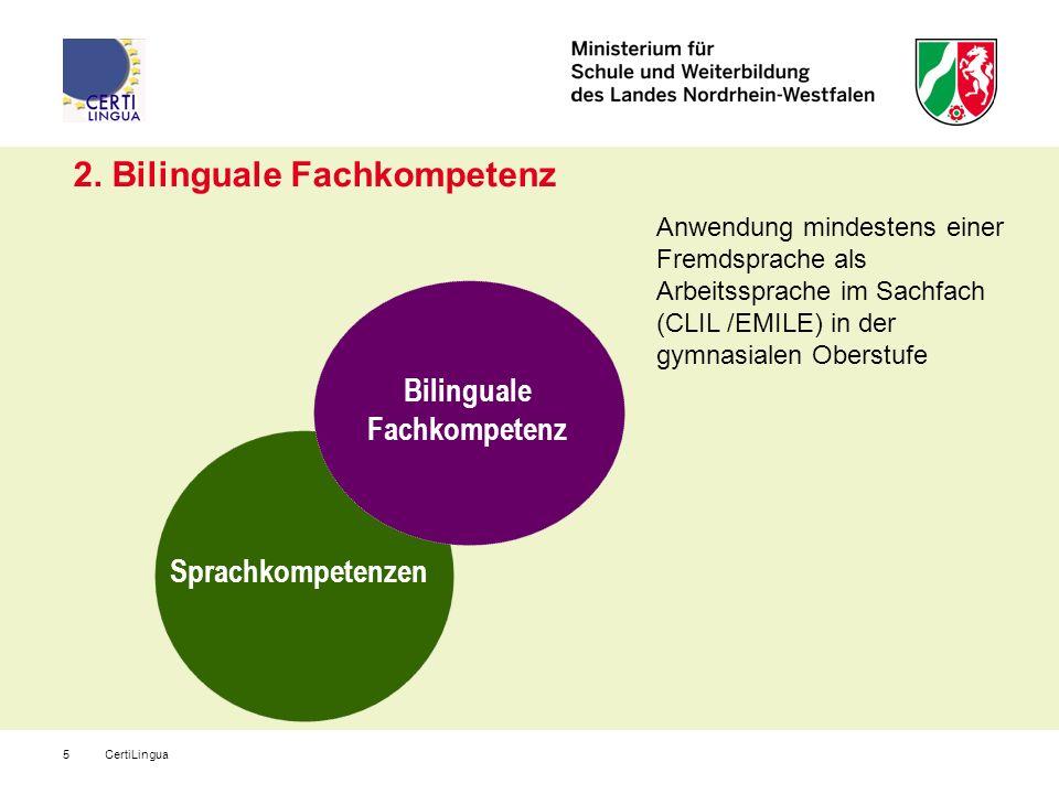 CertiLingua5 Anwendung mindestens einer Fremdsprache als Arbeitssprache im Sachfach (CLIL /EMILE) in der gymnasialen Oberstufe Bilinguale Fachkompeten