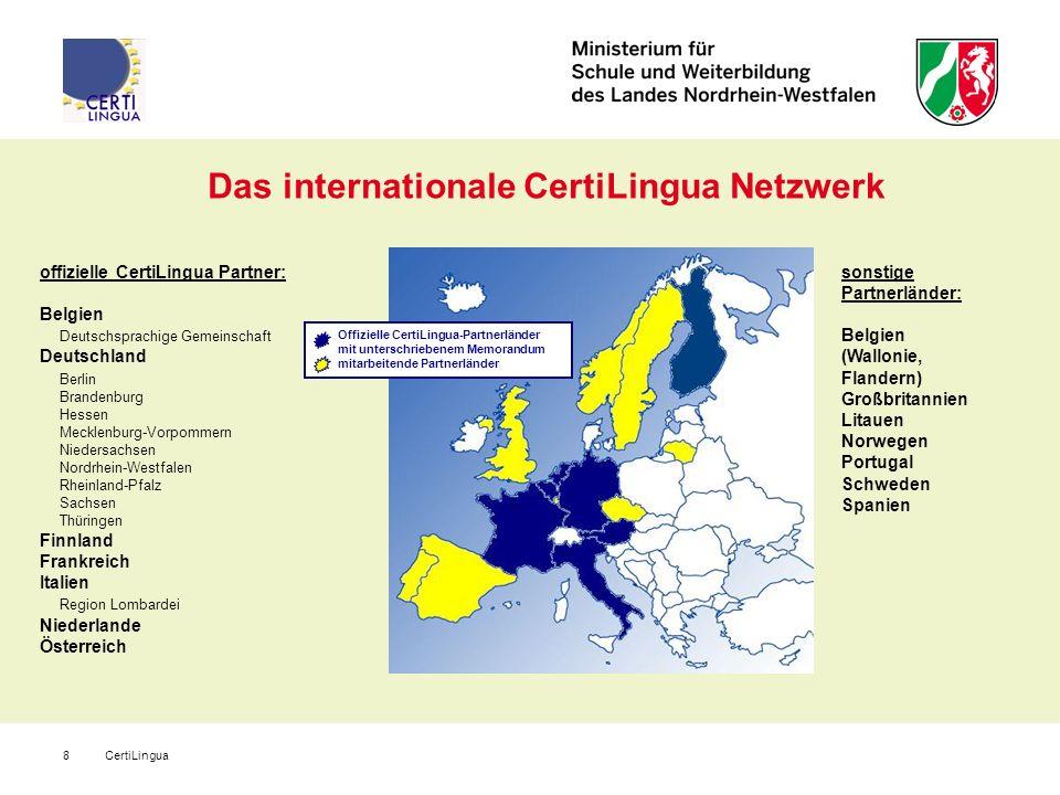 CertiLingua8 Das internationale CertiLingua Netzwerk Offizielle CertiLingua-Partnerländer mit unterschriebenem Memorandum mitarbeitende Partnerländer