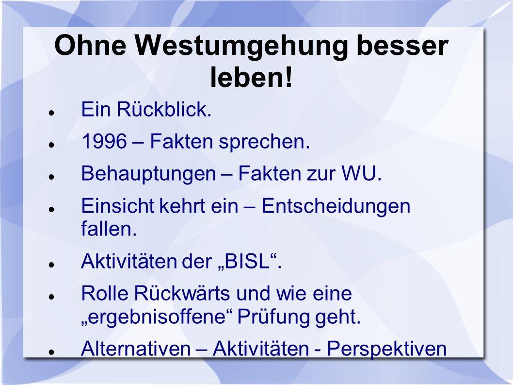 Ohne Westumgehung besser leben. Ein Rückblick. 1996 – Fakten sprechen.