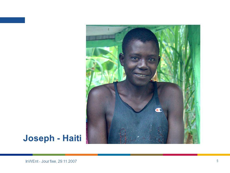 InWEnt - Jour fixe, 29.11.2007 6 Joseph - Haiti