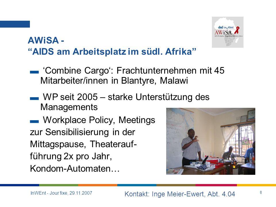 InWEnt - Jour fixe, 29.11.2007 8 AWiSA - AIDS am Arbeitsplatz im südl.