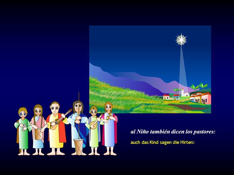 al Niño también dicen los pastores: auch das Kind sagen die Hirten:
