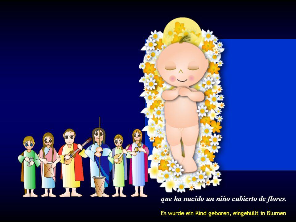 que ha nacido un niño cubierto de flores. Es wurde ein Kind geboren, eingehüllt in Blumen