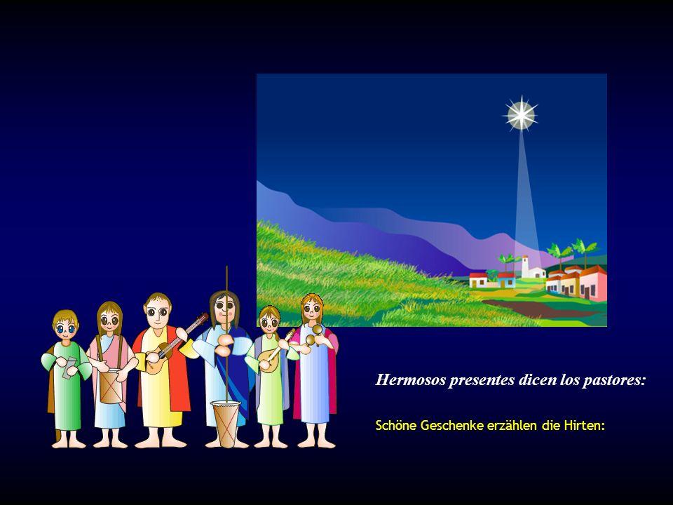Hermosos presentes dicen los pastores: Schöne Geschenke erzählen die Hirten: