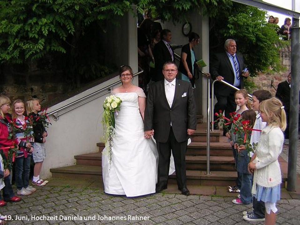 19. Juni, Hochzeit Daniela und Johannes Rahner