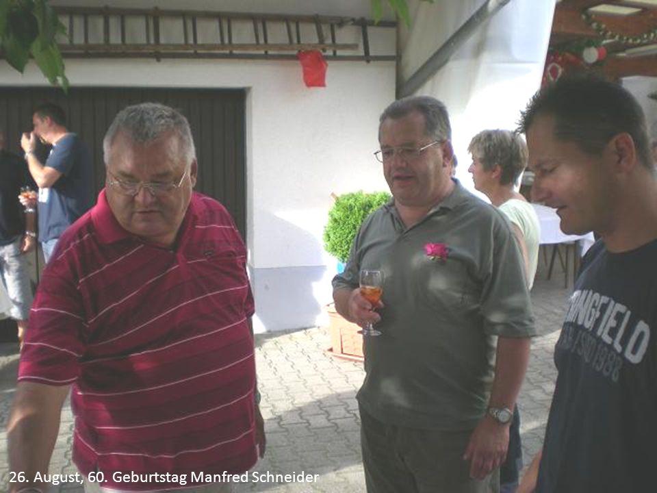 26. August, 60. Geburtstag Manfred Schneider