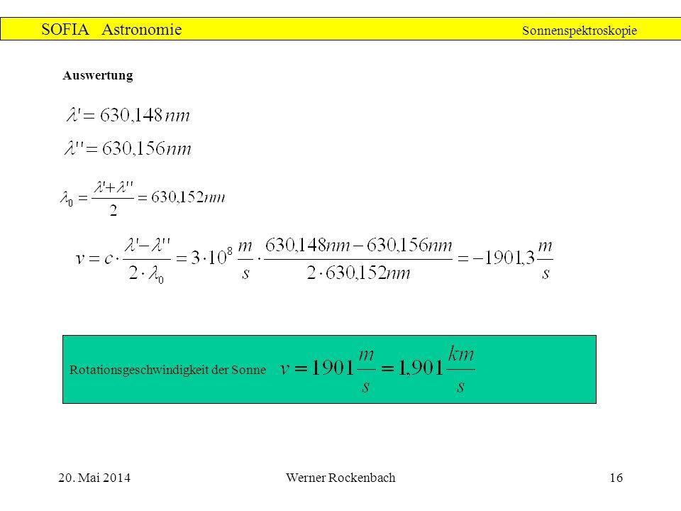 20. Mai 2014Werner Rockenbach16 SOFIA Astronomie Sonnenspektroskopie Auswertung Rotationsgeschwindigkeit der Sonne